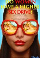 Do Women Have A Higher Sex Drive? full movie