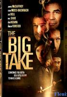 The Big Take full movie