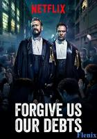 Forgive Us Our Debts full movie