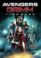 Avengers Grimm: Time Wars full movie