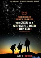 The Legacy of a Whitetail Deer Hunter full movie