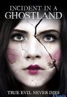 Incident in a Ghostland full movie