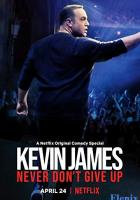 Kevin James: Never Don't Give Up full movie