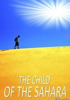 The Child of the Sahara full movie