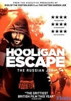 Hooligan Escape The Russian Job full movie