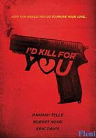 I'd Kill for You full movie