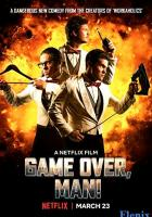 Game Over, Man! full movie