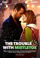 The Trouble with Mistletoe full movie