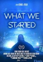 What We Started full movie