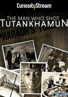 The Man who Shot Tutankhamun full movie