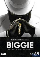 Biggie: The Life of Notorious B.I.G. full movie