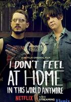 I Don't Feel at Home in This World Anymore. full movie