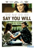 Say You Will full movie
