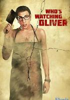 Who's Watching Oliver full movie