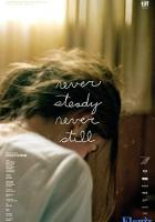 Never Steady, Never Still full movie