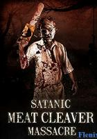 Satanic Meat Cleaver Massacre full movie