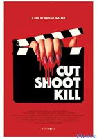 Cut Shoot Kill full movie