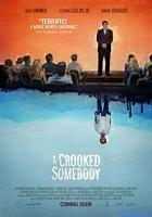 A Crooked Somebody full movie