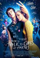 How To Talk To Girls at Parties full movie