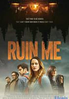 Ruin Me full movie