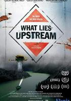 What Lies Upstream full movie