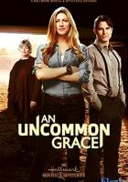 An Uncommon Grace full movie