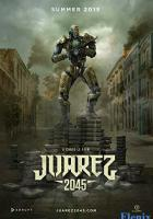 Juarez 2045 full movie