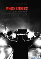 Whose Streets? full movie