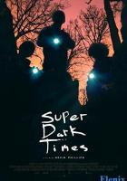 Super Dark Times full movie
