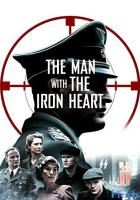 The Man with the Iron Heart full movie