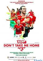 Don't Take Me Home full movie