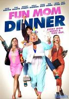 Fun Mom Dinner full movie