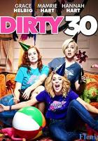 Dirty 30 full movie