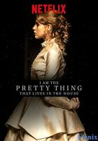 I Am the Pretty Thing That Lives in the House full movie