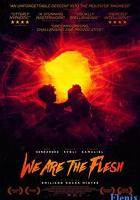 We Are the Flesh full movie