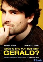 What's the Matter with Gerald? full movie