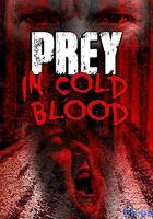 Prey, in Cold Blood full movie