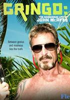 Gringo: The Dangerous Life of John McAfee full movie