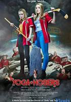 Yoga Hosers full movie