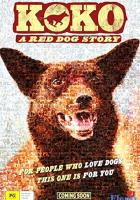 Koko: A Red Dog Story full movie