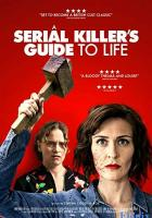 A Serial Killer's Guide to Life full movie