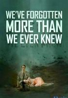 We've Forgotten More Than We Ever Knew full movie