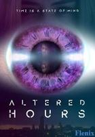 Altered Hours full movie