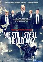 We Still Steal the Old Way full movie