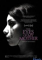 The Eyes of My Mother full movie
