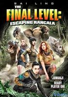 The Final Level: Escaping Rancala full movie