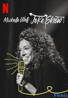 Michelle Wolf: Joke Show full movie