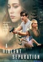 A Violent Separation full movie