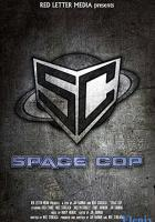 Space Cop full movie