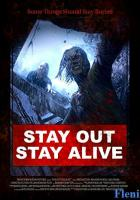 Stay Out Stay Alive full movie